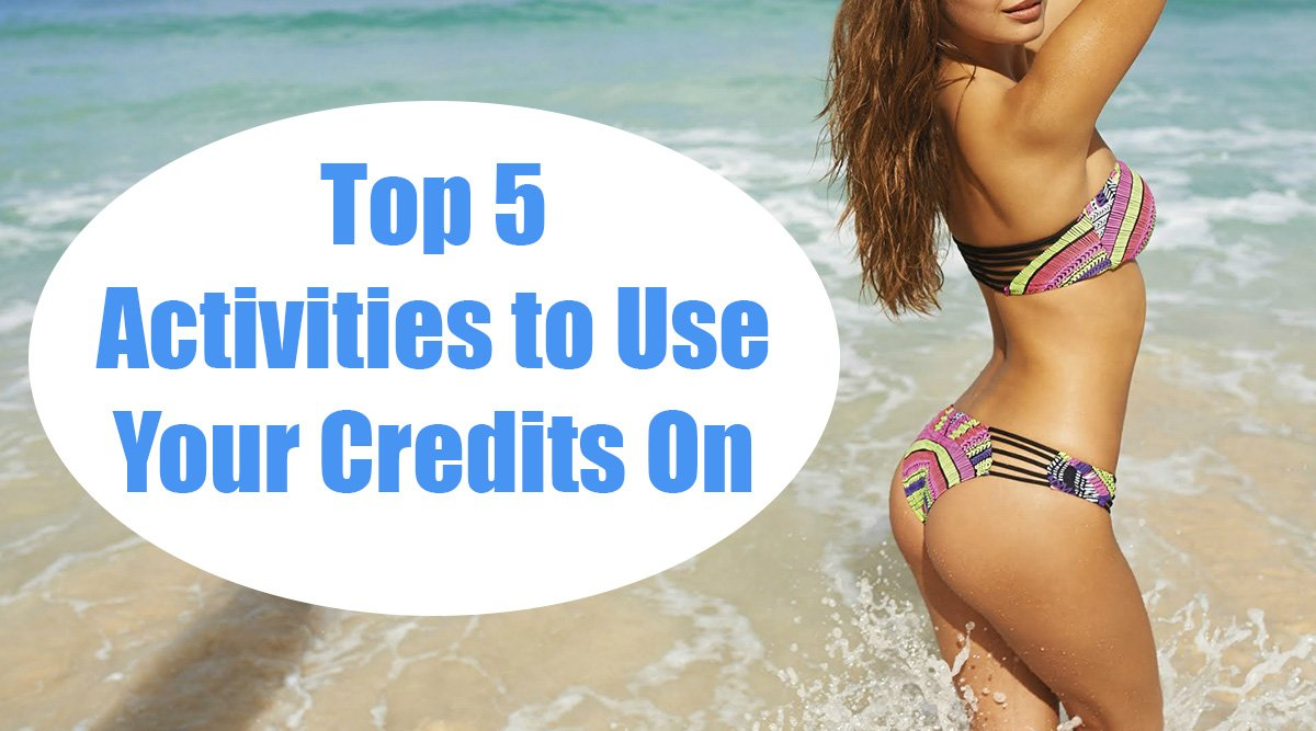 Top 5 Activities to Use Your Credits On
